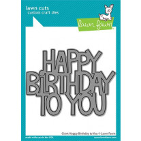 Lawn Fawn - Giant Happy Birthday To You - Stand Alone Stanze