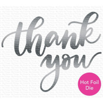 My Favorite Things - Impressive Thank You - Die-namics Hotfoil Stamp