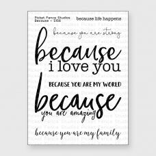 Picket Fence Studios - Because - Clear Stamps 3x4