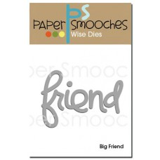 Paper Smooches - Wise Dies - Big Friend Word