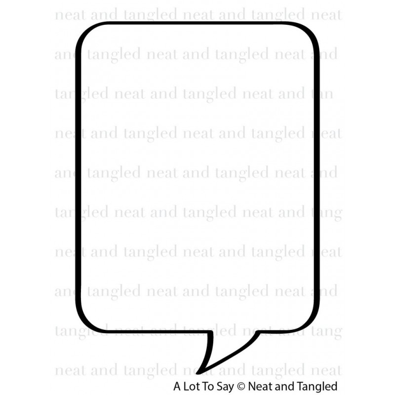 Neat & Tangled - A Lot To Say - Clear Stamps 3x4